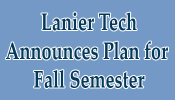 Lanier Technical College Announces Plan for Fall Semester